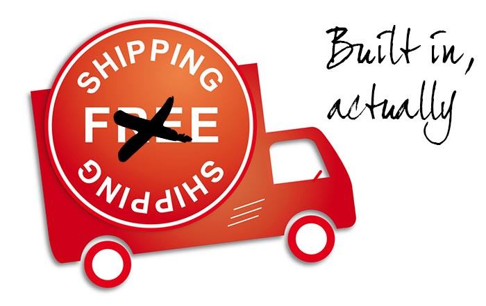 No such thing as free shipping